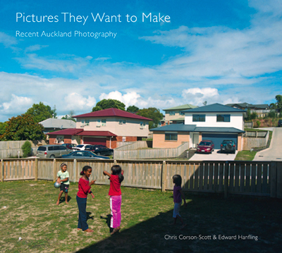 Pictures They Want to Make - Recent Auckland Photography Cover